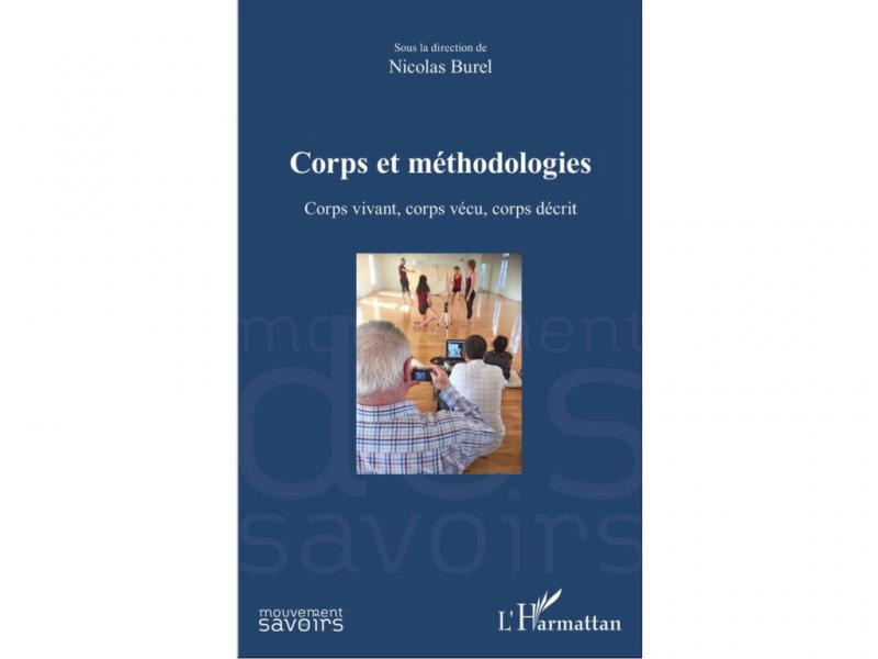 Corps et méthodologies Corps vivant, corps vécu, corps décrit Nicolas Burel