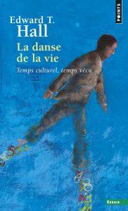 La danse de la vie - Edward T. Hall