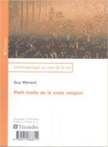 Petit traité de la vraie religion - Guy Ménard